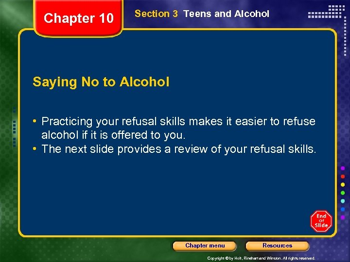 Chapter 10 Section 3 Teens and Alcohol Saying No to Alcohol • Practicing your