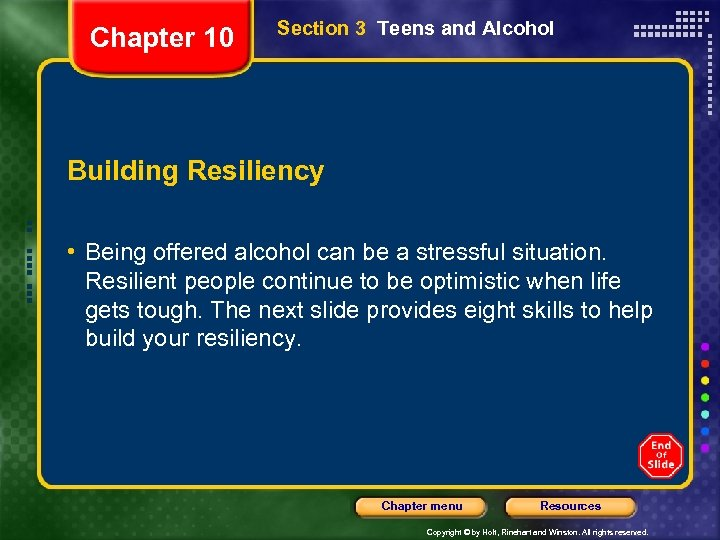 Chapter 10 Section 3 Teens and Alcohol Building Resiliency • Being offered alcohol can