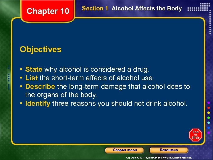 Chapter 10 Section 1 Alcohol Affects the Body Objectives • State why alcohol is