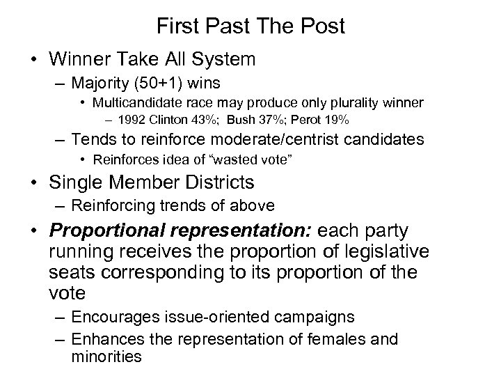 First Past The Post • Winner Take All System – Majority (50+1) wins •