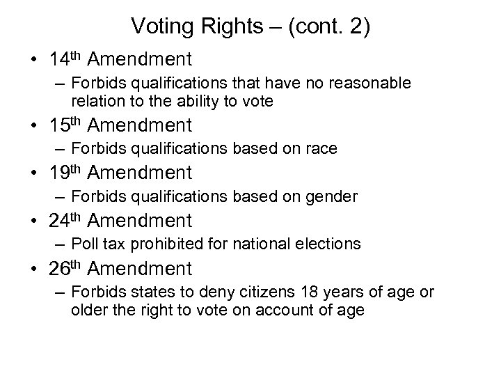 Voting Rights – (cont. 2) • 14 th Amendment – Forbids qualifications that have