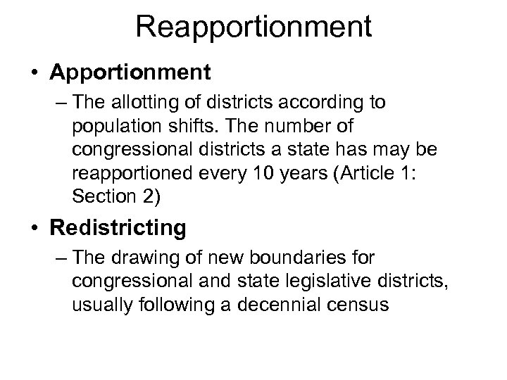Reapportionment • Apportionment – The allotting of districts according to population shifts. The number