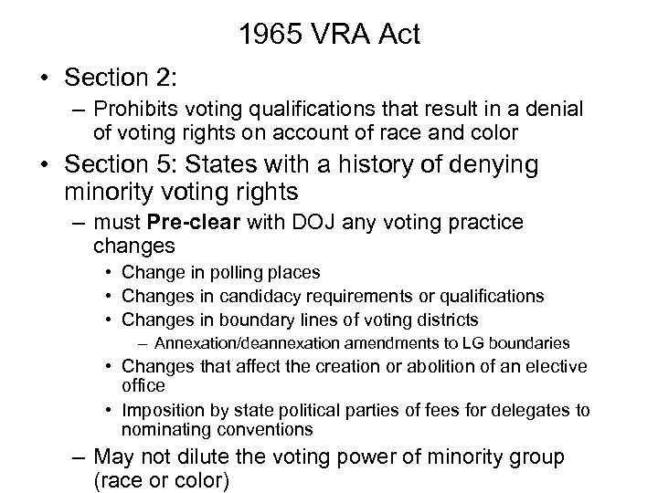 1965 VRA Act • Section 2: – Prohibits voting qualifications that result in a