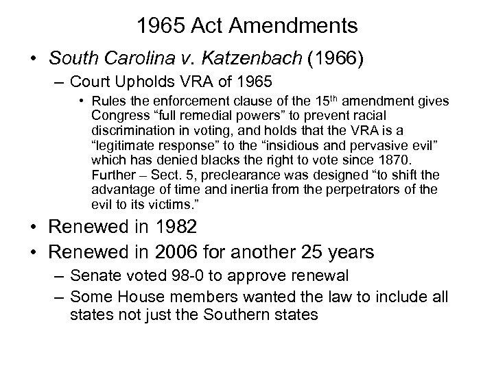 1965 Act Amendments • South Carolina v. Katzenbach (1966) – Court Upholds VRA of