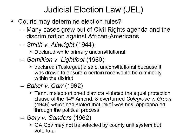 Judicial Election Law (JEL) • Courts may determine election rules? – Many cases grew