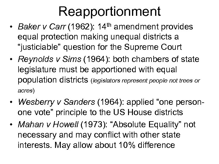 Reapportionment • Baker v Carr (1962): 14 th amendment provides equal protection making unequal