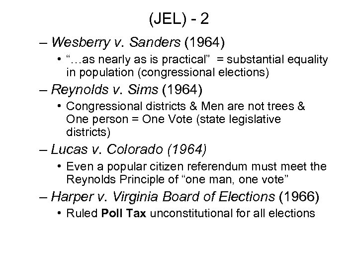 """(JEL) - 2 – Wesberry v. Sanders (1964) • """"…as nearly as is practical"""""""
