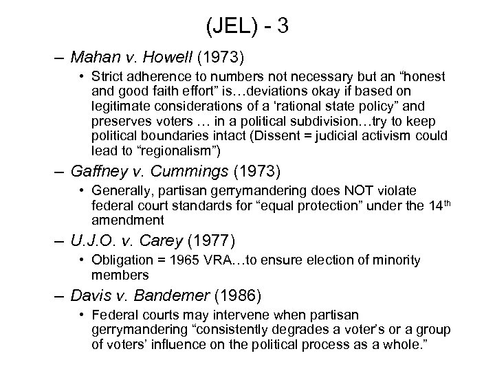 (JEL) - 3 – Mahan v. Howell (1973) • Strict adherence to numbers not