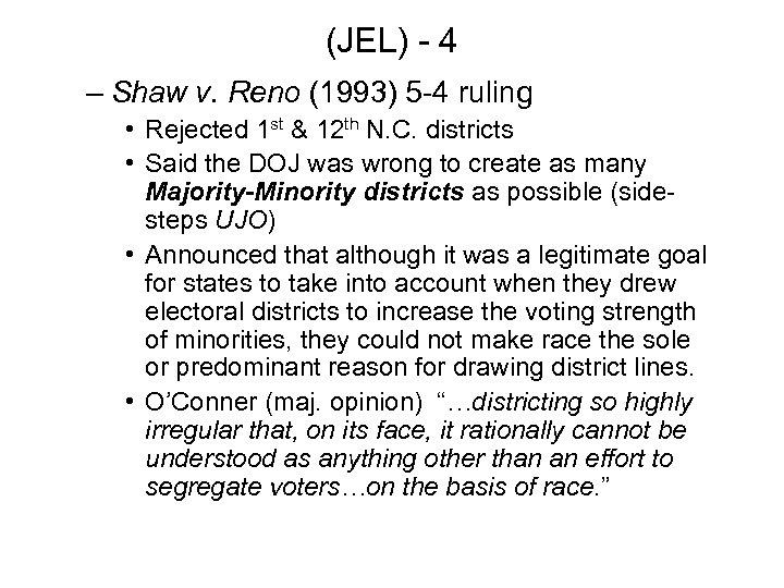 (JEL) - 4 – Shaw v. Reno (1993) 5 -4 ruling • Rejected 1