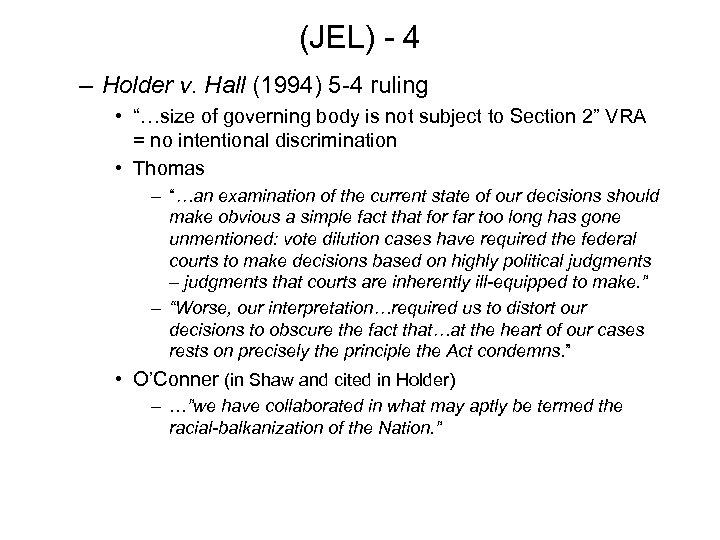 """(JEL) - 4 – Holder v. Hall (1994) 5 -4 ruling • """"…size of"""