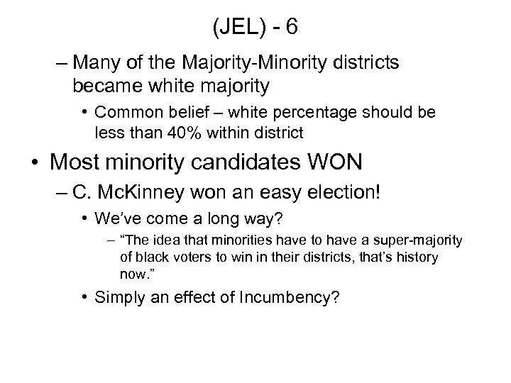 (JEL) - 6 – Many of the Majority-Minority districts became white majority • Common