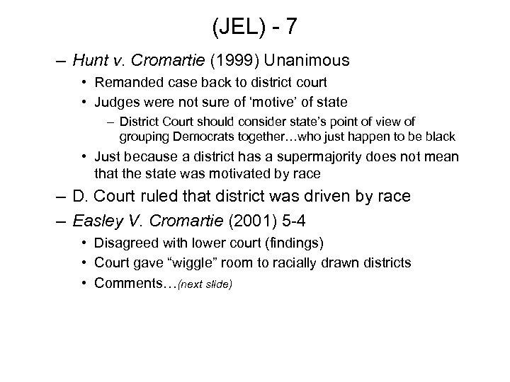 (JEL) - 7 – Hunt v. Cromartie (1999) Unanimous • Remanded case back to