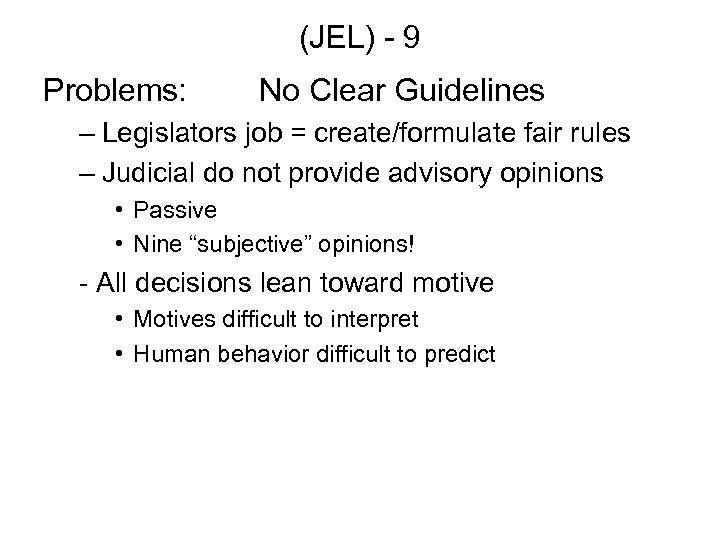 (JEL) - 9 Problems: No Clear Guidelines – Legislators job = create/formulate fair rules