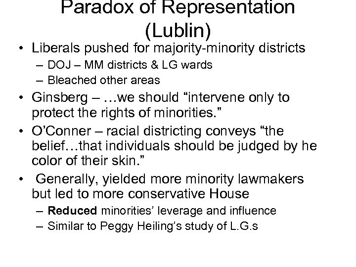 Paradox of Representation (Lublin) • Liberals pushed for majority-minority districts – DOJ – MM