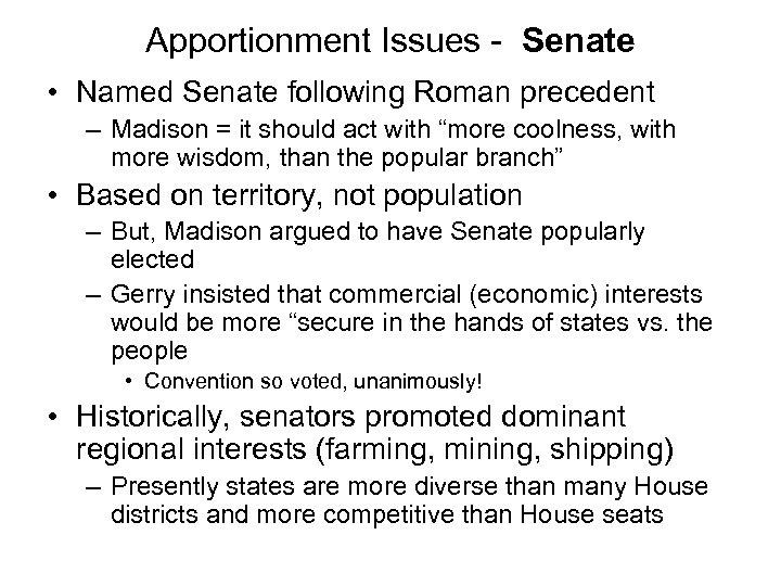 Apportionment Issues - Senate • Named Senate following Roman precedent – Madison = it