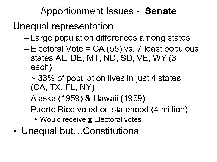 Apportionment Issues - Senate Unequal representation – Large population differences among states – Electoral