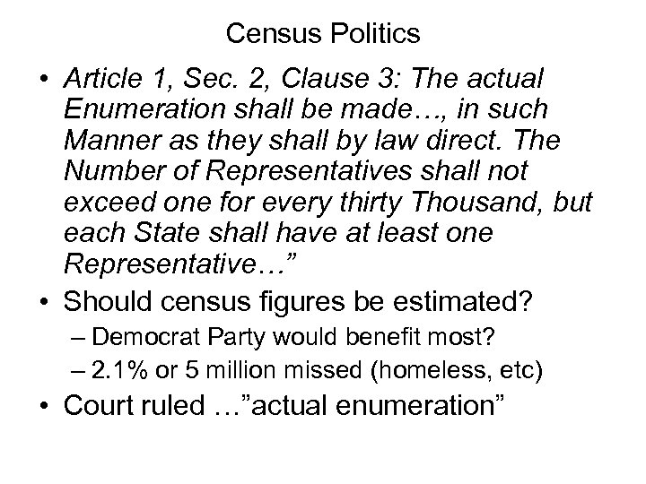 Census Politics • Article 1, Sec. 2, Clause 3: The actual Enumeration shall be