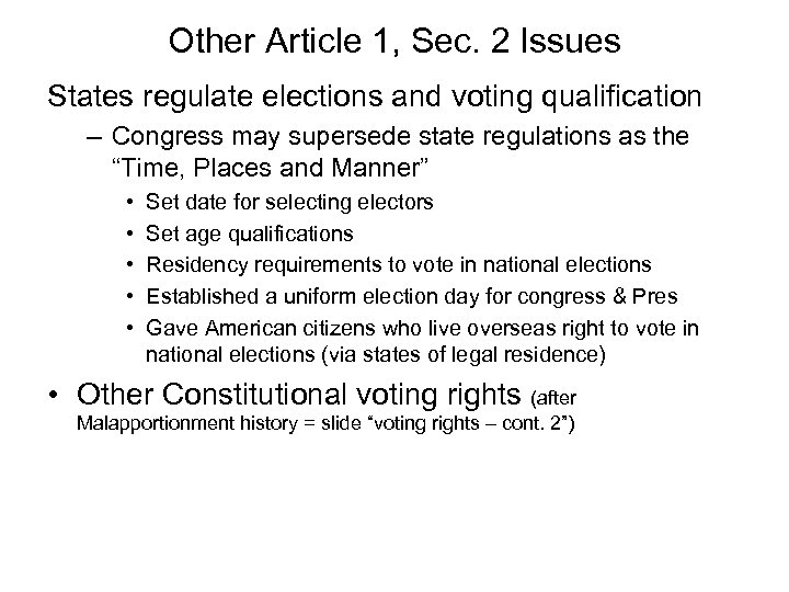 Other Article 1, Sec. 2 Issues States regulate elections and voting qualification – Congress