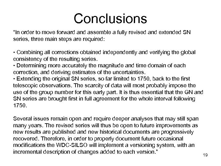 "Conclusions ""In order to move forward and assemble a fully revised and extended SN"