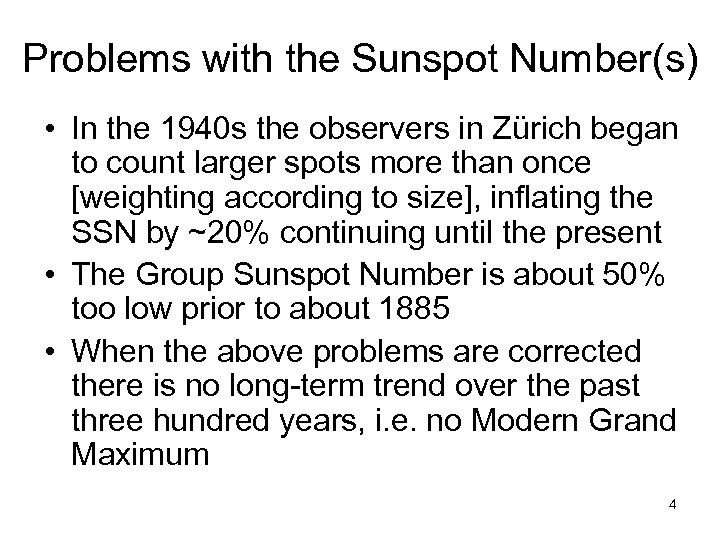 Problems with the Sunspot Number(s) • In the 1940 s the observers in Zürich