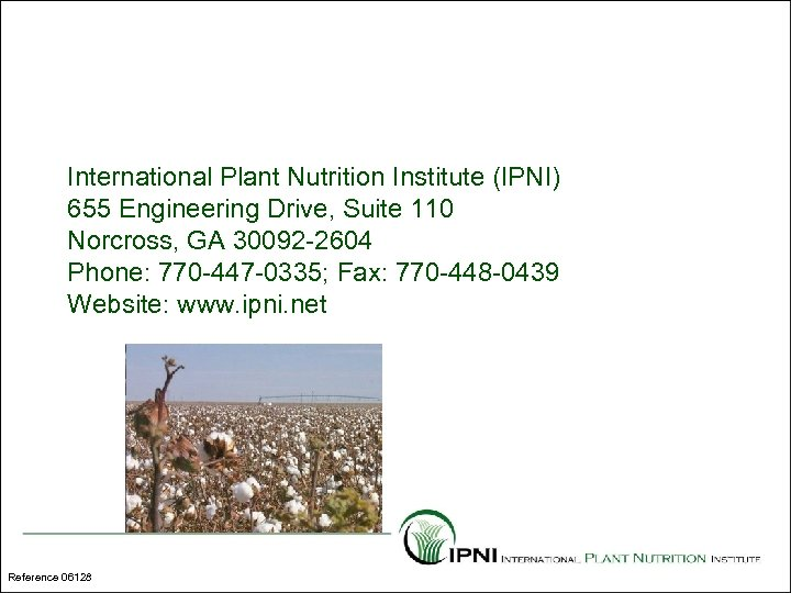 International Plant Nutrition Institute (IPNI) 655 Engineering Drive, Suite 110 Norcross, GA 30092 -2604