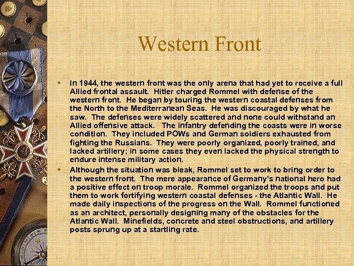 Western Front w w In 1944, the western front was the only arena that