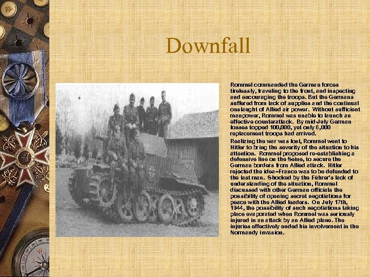 Downfall w w Rommel commanded the German forces tirelessly, traveling to the front, and