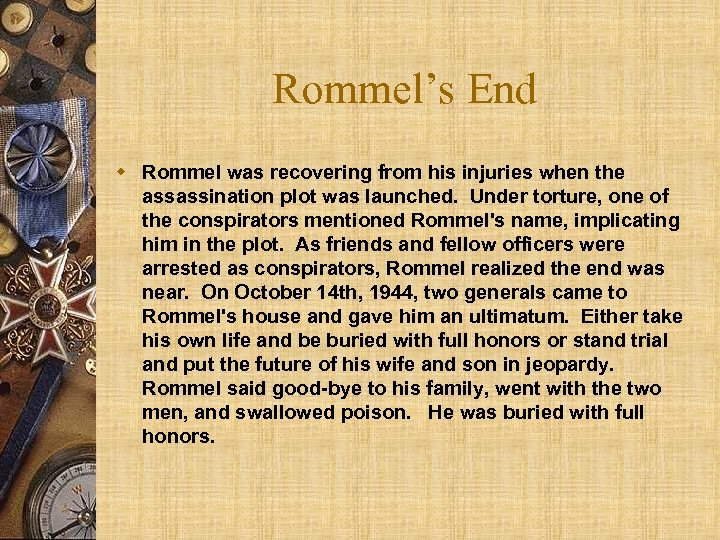 Rommel's End w Rommel was recovering from his injuries when the assassination plot was