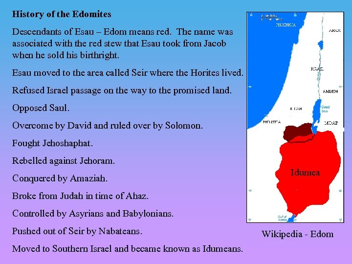 History of the Edomites Descendants of Esau – Edom means red. The name was