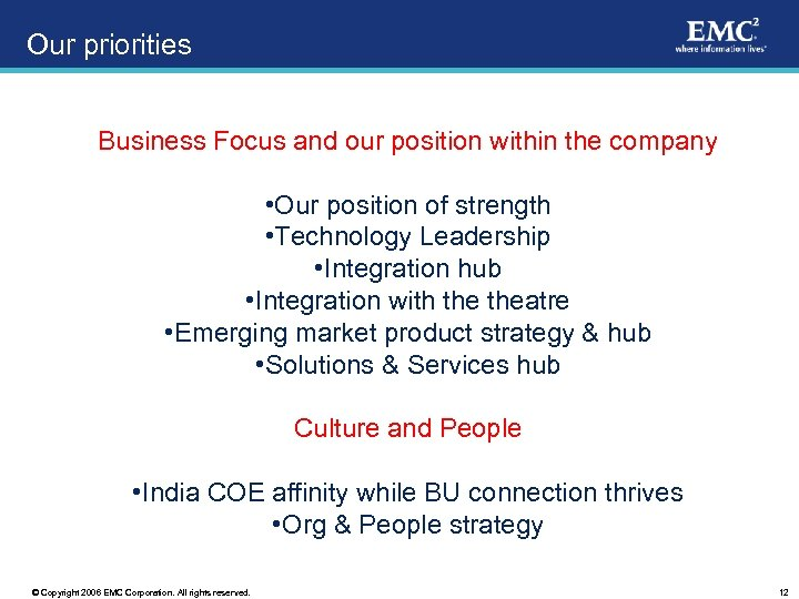 Our priorities Business Focus and our position within the company • Our position of