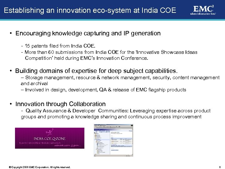 Establishing an innovation eco-system at India COE • Encouraging knowledge capturing and IP generation
