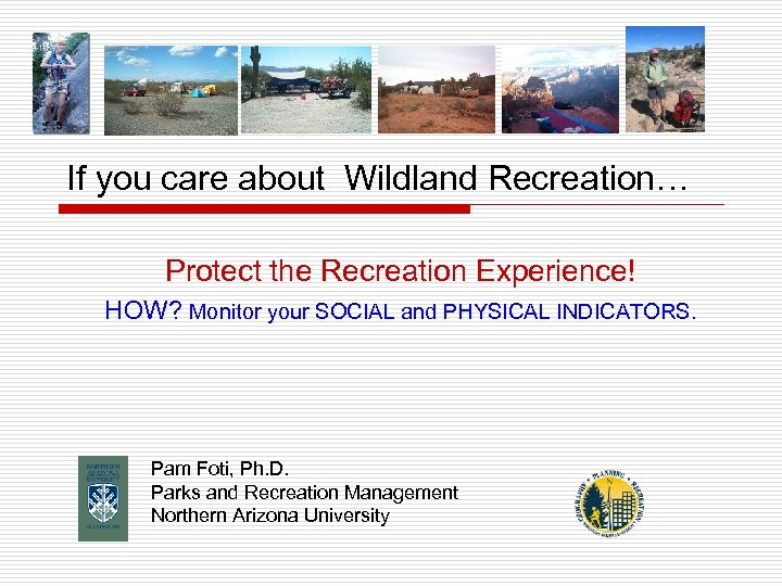 If you care about Wildland Recreation… Protect the Recreation Experience! HOW? Monitor your SOCIAL