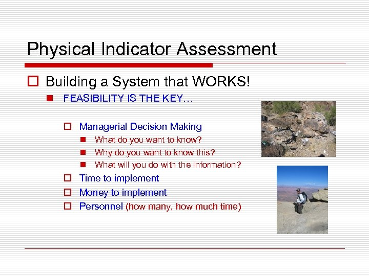 Physical Indicator Assessment o Building a System that WORKS! n FEASIBILITY IS THE KEY…