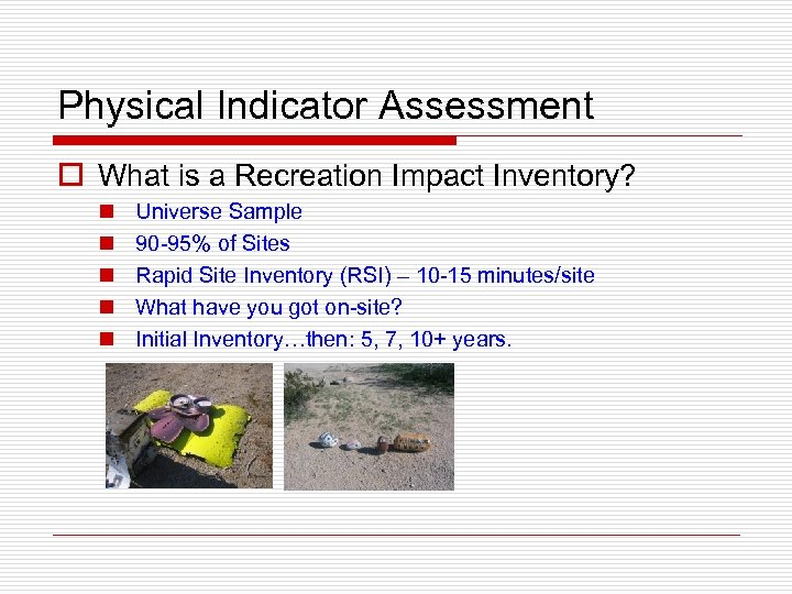 Physical Indicator Assessment o What is a Recreation Impact Inventory? n n n Universe