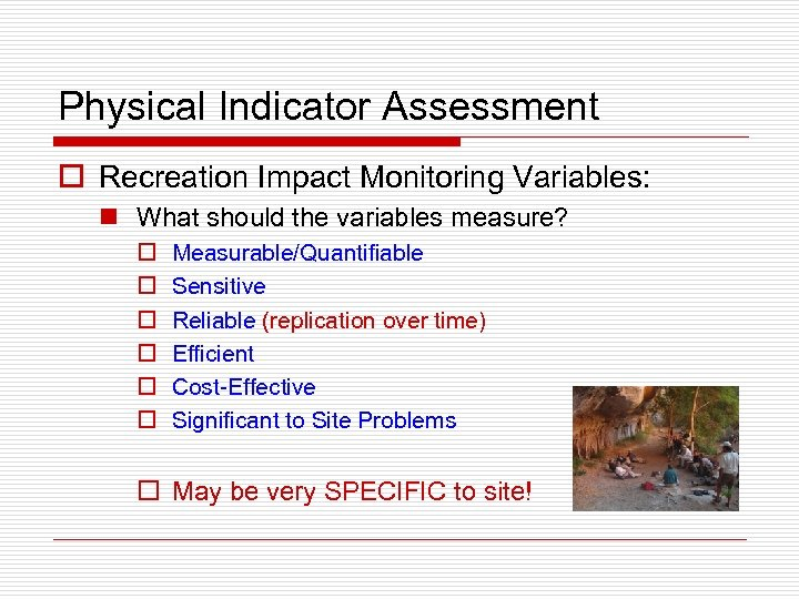 Physical Indicator Assessment o Recreation Impact Monitoring Variables: n What should the variables measure?