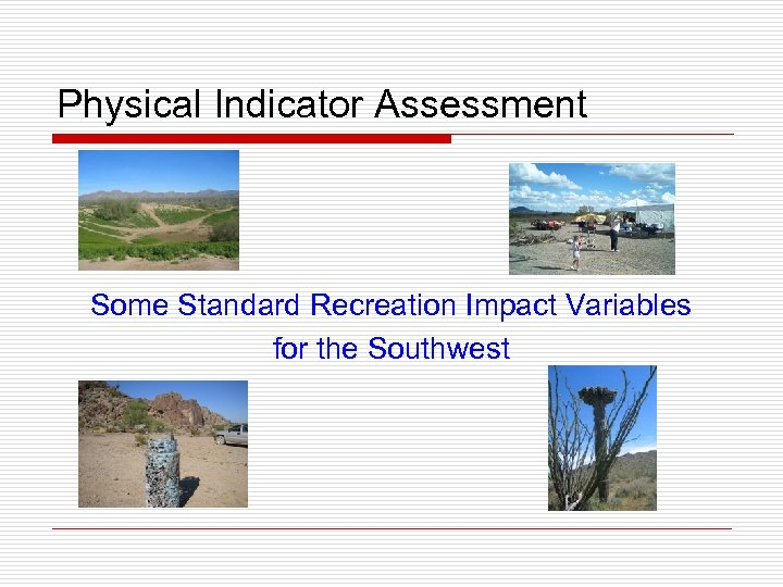 Physical Indicator Assessment Some Standard Recreation Impact Variables for the Southwest
