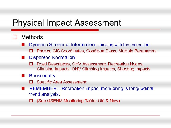 Physical Impact Assessment o Methods n Dynamic Stream of Information…moving with the recreation o