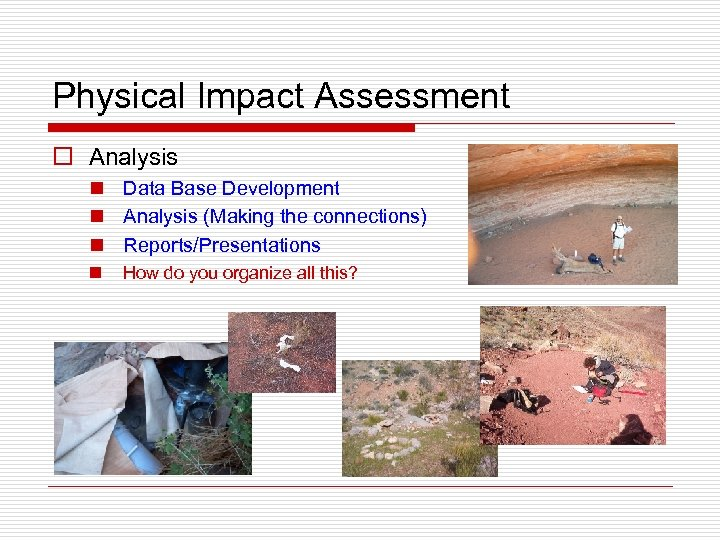 Physical Impact Assessment o Analysis n Data Base Development n Analysis (Making the connections)