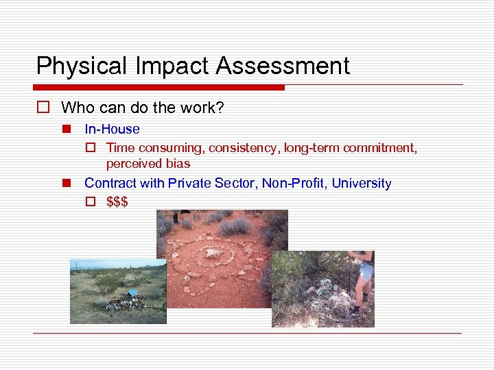 Physical Impact Assessment o Who can do the work? n In-House o Time consuming,