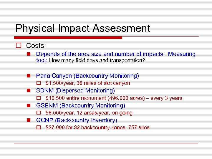 Physical Impact Assessment o Costs: n Depends of the area size and number of