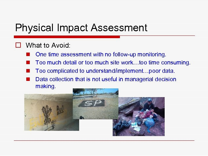 Physical Impact Assessment o What to Avoid: n n One time assessment with no