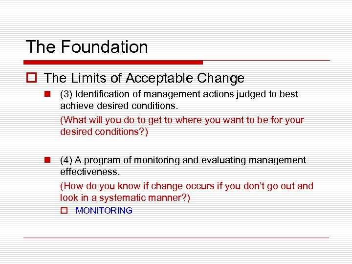 The Foundation o The Limits of Acceptable Change n (3) Identification of management actions
