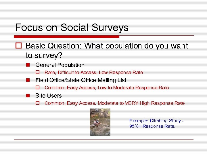 Focus on Social Surveys o Basic Question: What population do you want to survey?