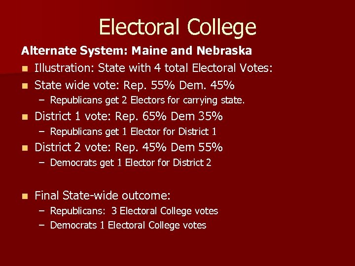 Electoral College Alternate System: Maine and Nebraska n Illustration: State with 4 total Electoral