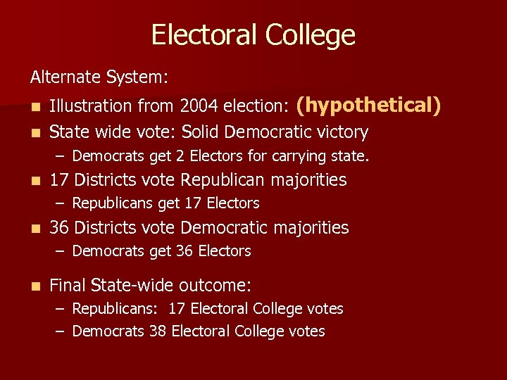 Electoral College Alternate System: Illustration from 2004 election: (hypothetical) n State wide vote: Solid