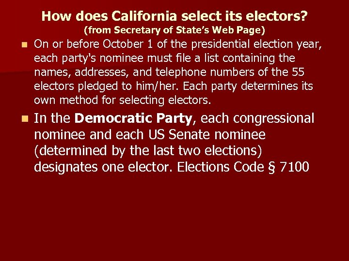 How does California select its electors? (from Secretary of State's Web Page) n On