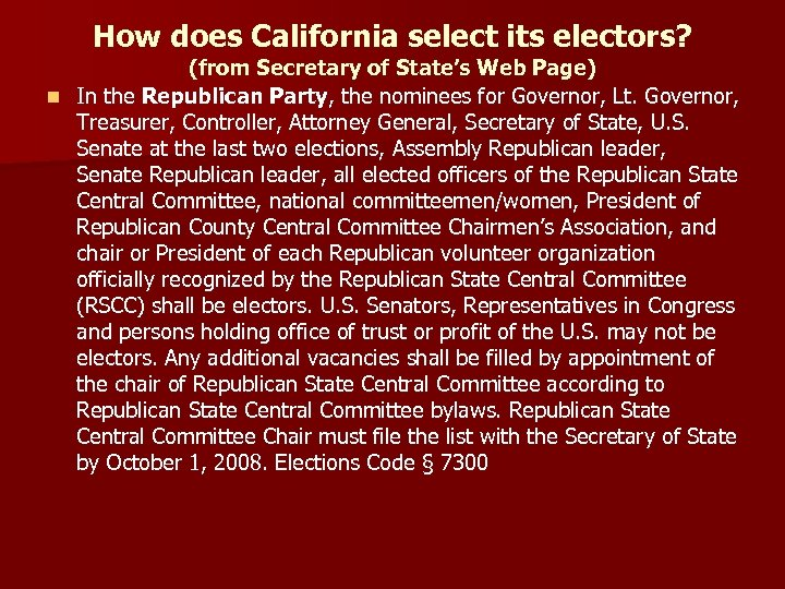 How does California select its electors? (from Secretary of State's Web Page) n In