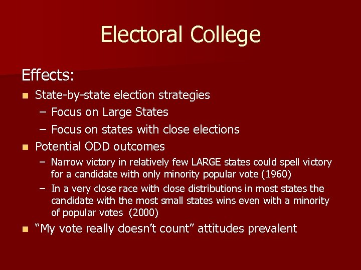 Electoral College Effects: State-by-state election strategies – Focus on Large States – Focus on