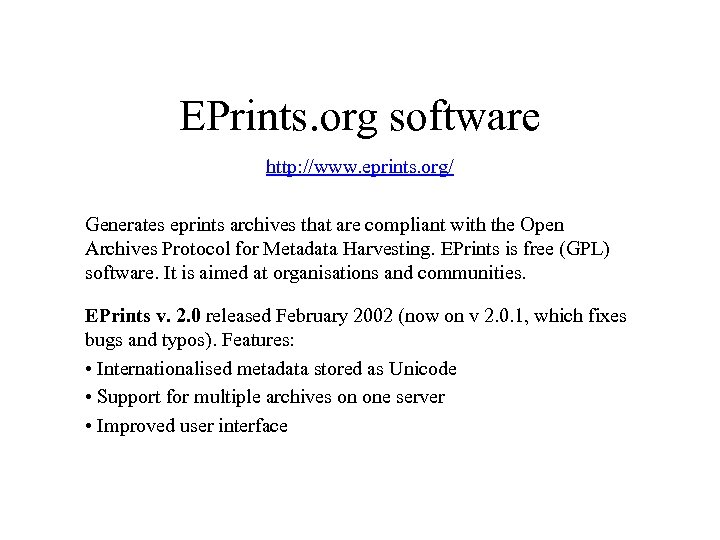 EPrints. org software http: //www. eprints. org/ Generates eprints archives that are compliant with