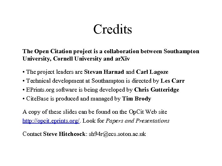 Credits The Open Citation project is a collaboration between Southampton University, Cornell University and